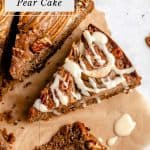 Maple pecan pear cake sliced with drizzle on top